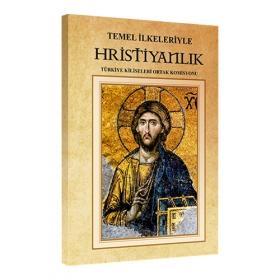 Temel İlkeleriyle Hristiyanlık
